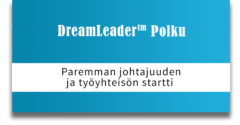 DreamLeader Polku - Paremman johtajuuden ja työyhteisön startti