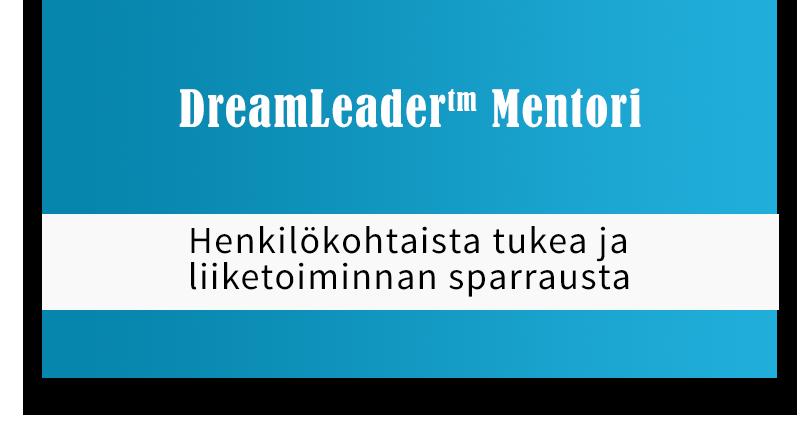 DreamLeader Mentori - Henkilökohtaista tukea ja liiketoiminnan sparrausta
