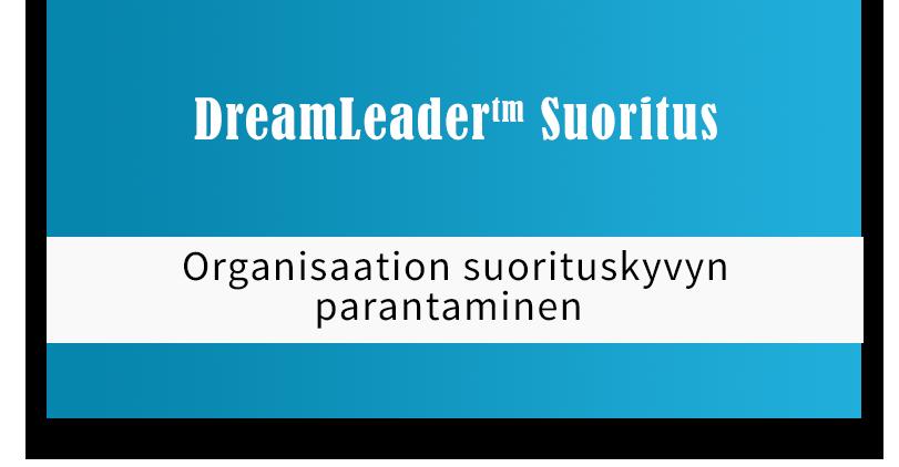 DreamLeader Suoritus - Organisaation suorituskyvyn parantaminen