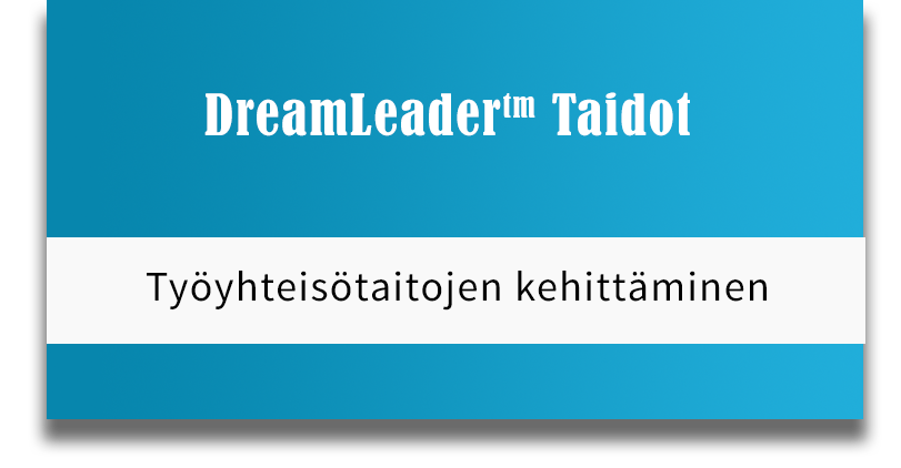 DreamLeader Taidot - Työyhteisötaitojen kehittäminen