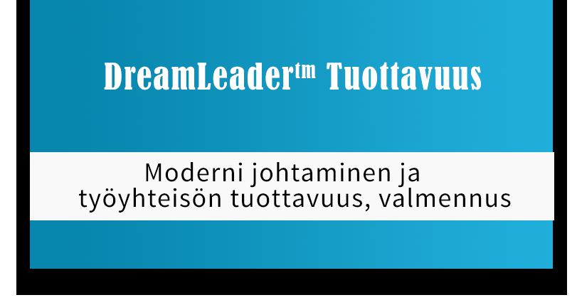 DreamLeader Tuottavuus - Moderni johtaminen ja työyhteisön tuottavuus, valmennus