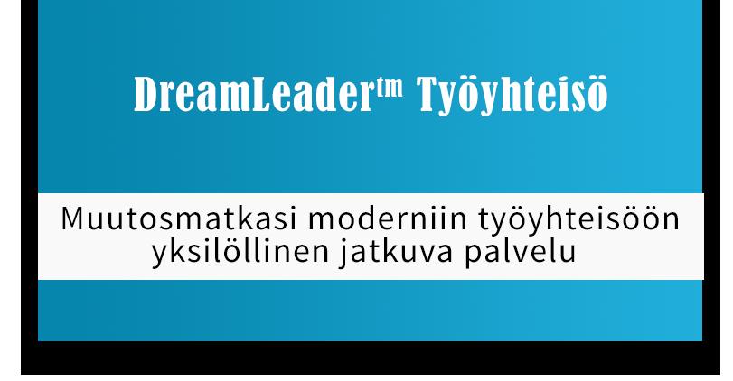 DreamLeader Työyhteisö - Muutosmatkasi moderniin työyhteisöön. Yksilöllinen jatkuva palvelu.