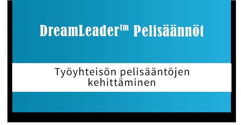 DreamLeader Lupaus - Johtamisen ja sisäisen yhteistyön periaatteet ja käytännöt